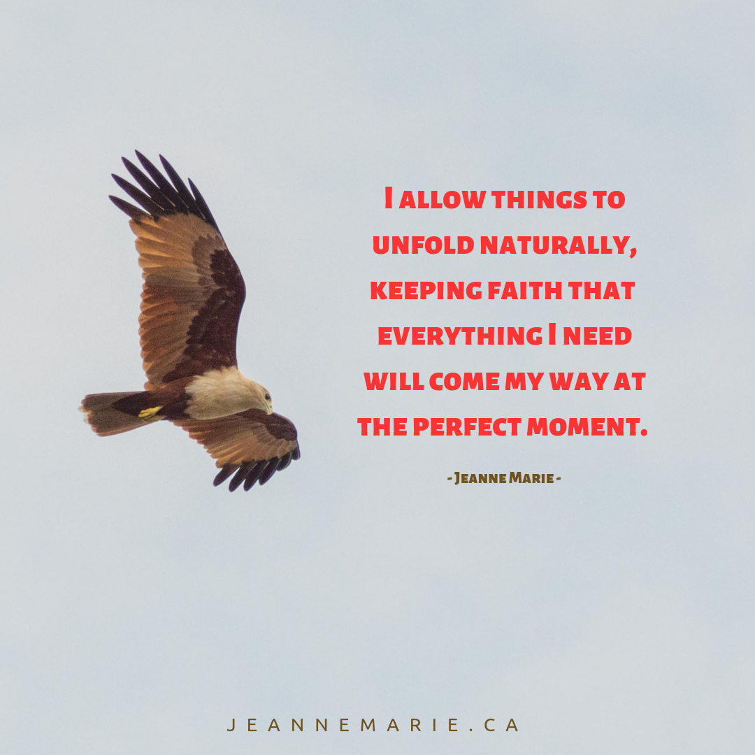 I allow things to unfold naturally