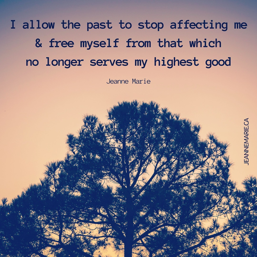 I allow the past to stop affecting me